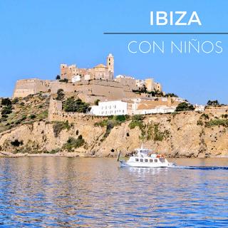 Ibiza con niños viajar en familia vacaciones y turismo